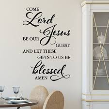 Amazon Com Come Lord Jesus Be Our Guest And Let These Gifts To Us Be Blessed Vinyl Wall Decal By Wild Eyes Signs Kitchen Blessing Common Prayer Art Sticker Lettering Tgcl 0004 Handmade