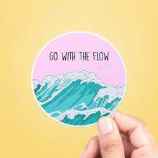 Go With The Flow Sticker Best Friend Gift Vsco Stickers Etsy