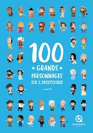 100 grands personnages de l histoire