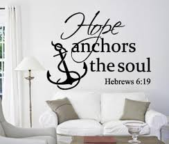 Hope Anchors The Soul Vinyl Wall Decal Hebrews 6 19 Etsy