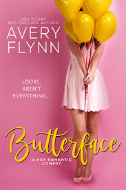 Butterface (The Hartigans, #1) by Avery Flynn