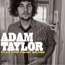 Play the Piano Drunk | Adam Taylor