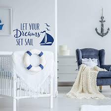 Amazon Com Wall Decal Let Your Dreams Set Sail Nautical Nursery Wall Decals Sailing Quotes Decal Nursery Wall Art Nautical Theme Decal For Boys Kitchen Dining