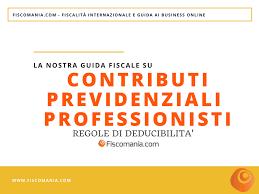 Contributi previdenziali professionisti: deduzione - Fiscomania
