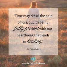 quote time ease the pain of loss but it s being fully