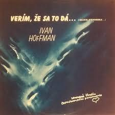 Ivan Hoffman - Verím, Že Sa To Dá... = I Believe It's Possible... (1990,  Vinyl)   Discogs