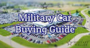 Military Car Buying Guide What You Need To Know About Buying A Car