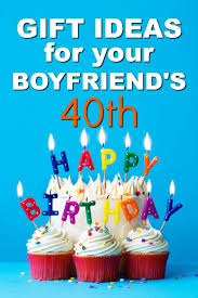 20 gift ideas for your boyfriend s 40th