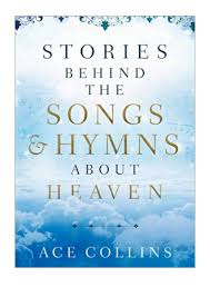 2019) Stories behind the Songs and Hymns about Heaven (PDF) by Ace …