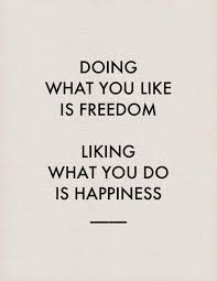 liking what you do happiness work dom words quotes