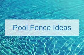 Swimming Pool Fence Ideas Get Inspiration All Safe