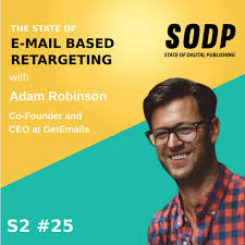 The State of Email-based Retargeting With Adam Robinson - S2 EP 25 ...