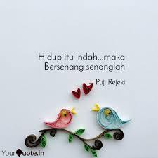 hidup itu indah maka be quotes writings by puji rejeki