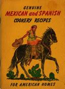 Genuine Mexican and Spanish Cookery Recipes for American Homes - Myrtle  Richardson - Google Books