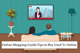 Tips to Buy Tv Online at best price by online classifieds - Tv buying guide