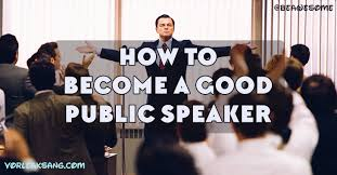 How to Become a Good Public Speaker