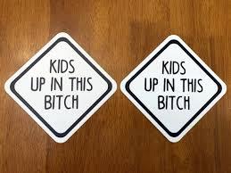 Set Of 2 Kids Up In The Bitch 5 X 5 Die Cut Vinyl Decals Stickers