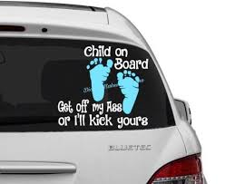 Child On Board Car Decal Baby On Board Decal Get Off My Ass Etsy