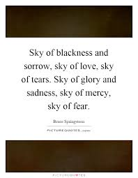sky of blackness and sorrow sky of love sky of tears sky of
