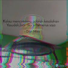 kalau mencintaimu adalah quotes writings by dilan milea