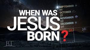 when was jesus christ born was jesus born on