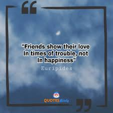 friendship quotes friends show their love in times of trouble