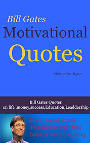 motivational quotes bill gates quotes bill gates quotes on life