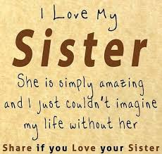 i love my sister quotes quote sisters sister family quote family