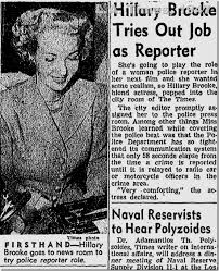 June 11, 1947: Hillary Brooke Tries Out Job as Reporter  
