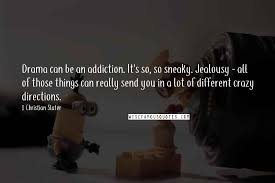 christian slater quotes drama can be an addiction it s so