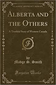 Amazon.fr - Alberta and the Others: A Truthful Story of Western ...