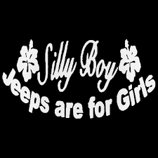 Jeep Silly Boy Jeeps Are For Girls Decal Sticker