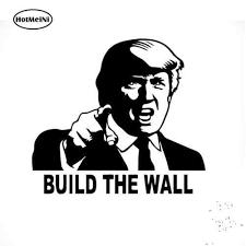 Hotmeini Funny Donald Trump Build Wall Vinyl Decal Car Sticker Republican Political Bumper Rear Windshield Art Decor 15 12cm Car Stickers Aliexpress