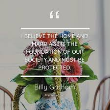 i believe the home and marriage is the billy graham about home