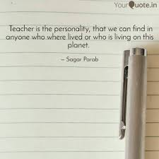 teacher is the personali quotes writings by sagar parab