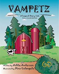 Vampetz: A Legend Dairy Tale Full Color Edition by Addie Anderson
