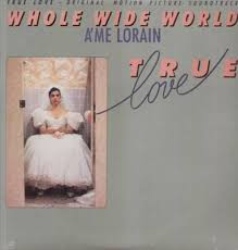 Whole wide world - true love soundtrack by A'Me Lorain, LP with ...