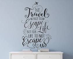 Wall Quote Decal Travel Quote Travel Wall Decal Vinyl Wall Etsy In 2020 Wall Stickers Travel Wall Stickers Quotes Wall Quotes Decals