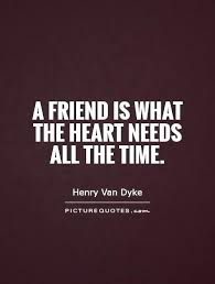 a friend is what the heart needs all the time picture quotes