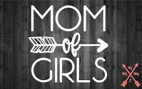 Mom Of Girls Saying Quote Sticker Decal Laptop Yeti Car Tumbler Cup Macbook Ebay
