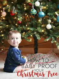 How To Baby Proof Your Christmas Tree Life With My Littles