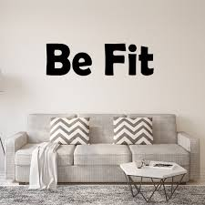 Be Fit Inspirational Saying Fitness Wall Quotes Decal