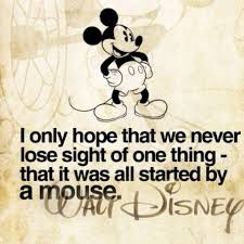 it all started a mouse this is my favorite disney saying of