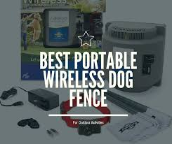 Best Portable Wireless Dog Fence For Outdoor Activities 2020