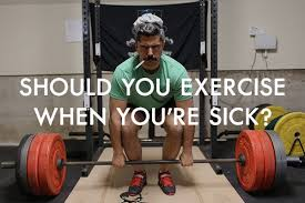 should you exercise when you re sick