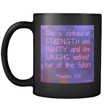 inspirational quotes strength and dignity black coffee cup