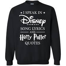 i speak in disney song lyrics and harry potter quotes shirt