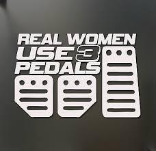 Real Women Use 3 Pedals Sticker Funny Jdm Honda Girl Race Car Truck Window Decal Jdm Honda Racing Girl Race Cars
