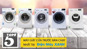 Top 5 máy giặt cửa trước bán chạy nhất Điện máy XANH 2018 - YouTube