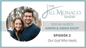 Sarah and Aaron Shust: Our God Who Heals   The Jill Monaco Show